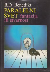 PARALELNI SVET (Fantazija ili stvarnost?) - B. D. BENEDIKT