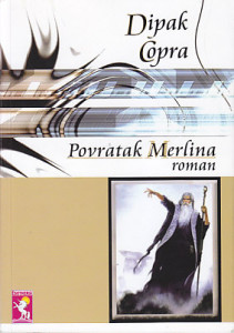 POVRATAK MERLINA roman - DIPAK ČOPRA