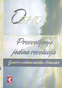 PROSVETLJENJE JEDINA REVOLUCIJA (govori o velikom mistiku Aštavakri) - OŠO