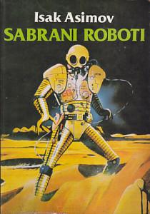 SABRANI ROBOTI - ISAK ASIMOV