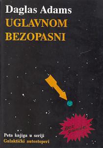 UGLAVNOM BEZOPASNI - DAGLAS ADAMS peta knjiga serije Galaktički autostoperi