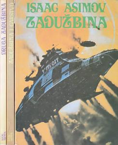 ZADUŽBINA, ZADUŽBINA I CARSTVO, DRUGA ZADUŽBINA - ISAK ASIMOV prve tri knjige serijala ,,ZADUŽBINA,,