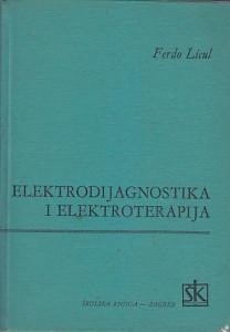 ELEKTRODIJAGNOSTIKA I ELEKTROTERAPIJA - FERDO LICUL