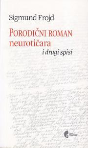 PORODIČNI ROMAN NEUROTIČARA i drugi spisi - SIGMUND FROJD
