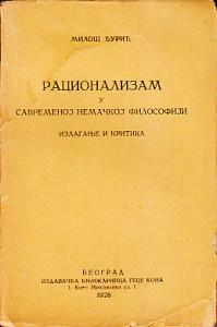RACIONALIZAM U SAVREMENOJ NEMAČKOJ FILOSOFIJI (Izlaganje i kritika) - MILOŠ ĐURIĆ