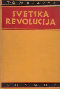 SVETSKA REVOLUCIJA (Ratne uspomene i razmatranja 1914-1918) - TOMAŠ GARIK MASARIK