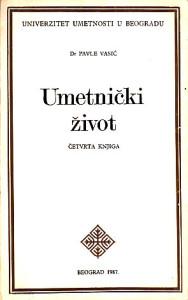 UMETNIČKI ŽIVOT (Kritike, prikazi i članci 1976-1984) - Dr PAVLE VASIĆ (Četvrta knjiga)
