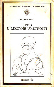 UVOD U LIKOVNE UMETNOSTI (Elementi likovnog izražavanja) - Dr PAVLE VASIĆ