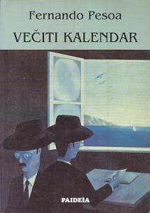 VEČITI KALENDAR (Pesme Alberta Kaejra i Rikarda Reiša) - FERNANDO PESOA