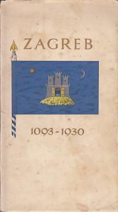 ZAGREB U PROŠLOSTI I SADAŠNJOSTI 1093 - 1930 - Dr STJEPAN SKRKULJ