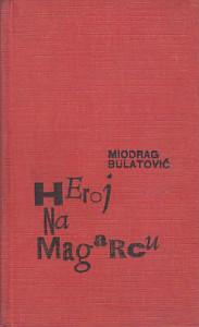 HEROJ NA MAGARCU - MIODRAG BULATOVIĆ