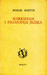 MARKSIZAM I FILOZOFIJA JEZIKA - MIHAIL BAHTIN