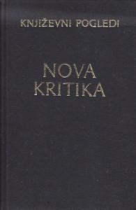 NOVA KRITIKA - izbor tekstova, predgovor i beleške napisao JOVAN HRISTIĆ