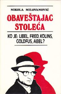 OBAVEŠTAJAC STOLEĆA (Ko je: Libel, Fred, Kolins, Goldfus, Abel?) - NIKOLA MILOVANOVIĆ