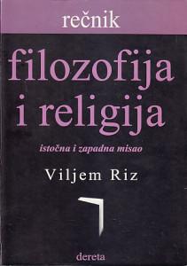 REČNIK FILOZOFIJA I RELIGIJA (Istočna i zapadna misao) - VILJEM RIZ