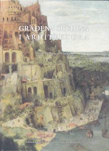 GRAĐENA SREDINA I ARHITEKTURA - Prof. dr ZORAN NIKEZIĆ