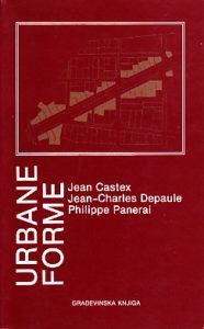 URBANE FORME - JEAN CASTEX, JEAN-CHARLES DEPAULE i PHILIPPE PANERAI