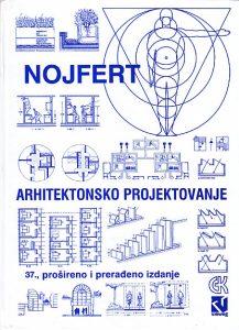 ARHITEKTONSKO PROJEKTOVANJE priručnik za građevinske stručnjake, investitore, predavače i studente - ERNST NOJFERT (37. prošireno i dopunjeno izdanje)