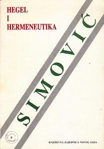 HEGEL I HERMENEUTIKA - SLOBODAN SIMOVIĆ