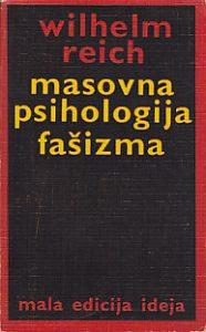 MASOVNA PSIHOLOGIJA FAŠIZMA - VILHELM RAJH