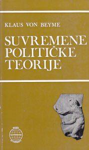SUVREMENE POLITIČKE TEORIJE - KLAUS VON BEYME