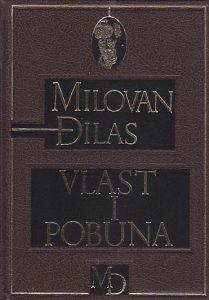 VLAST I POBUNA - MILOVAN ĐILAS