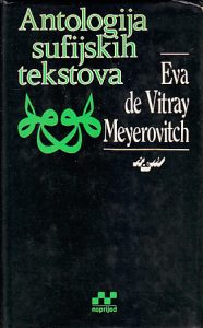ANTOLOGIJA SUFIJSKIH TEKSTOVA - EVA DE VITRAY - MEYEROVITCH