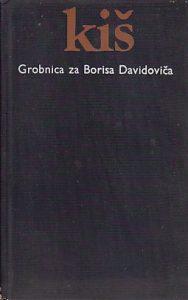 GROBNICA ZA BORISA DAVIDOVIČA (sedam poglavlja jedne zajedničke povesti) - DANILO KIŠ