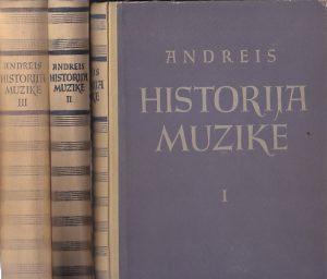 HISTORIJA MUZIKE za visoke i srednje muzičke škole - JOSIP ANDREIS u tri knjige (u 3 knjige)