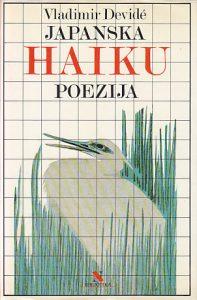 JAPANSKA HAIKU POEZIJA i njen kulturnopovijesni okvir - VLADIMIR DEVIDE