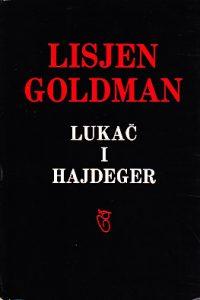 LUKAČ I HAJDEGER posmrtni fragmenti - LISJEN GOLDMAN