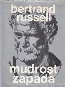 MUDROST ZAPADA (Povijesni pregled zapadne filozofije u njezinom društvenom i političkom okviru) - BERTRAND RASEL