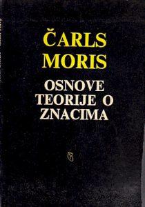 OSNOVE TEORIJE O ZNACIMA - ČARLS MORIS