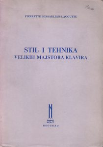 STIL I TEHNIKA VELIKIH MAJSTORA KLAVIRA - PIERRETTE HISSARLIAN-LAGOUTTE