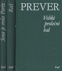 VELIKI PROLEĆNI BAL * REČI * SENA JE SRELA PARIZ - ŽAK PREVER u tri knjige (u 3 knjige)