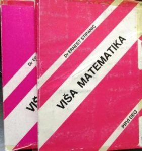 VIŠA MATEMATIKA - Dr ERNEST STIPANIĆ u dve knjige (u 2 knjige)