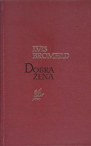 DOBRA ŽENA - LUIS BROMFILD