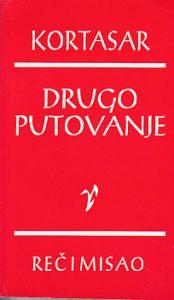 DRUGO PUTOVANJE (Izabrane priče) - HULIO KORTASAR