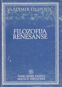 FILOZOFIJA RENESANSE i odabrani tekstovi filozofa - VLADIMIR FILIPOVIĆ