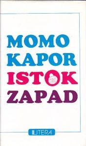ISTOK-ZAPAD - MOMO KAPOR
