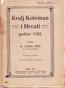 KRALJ KOLOMAN I HRVATI godine 1102. - FERDO ŠIŠIĆ