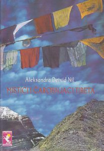 MISTICI I ČAROBNJACI TIBETA - ALEKSANDRA DAVID NIL