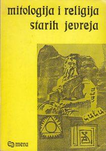 MITOLOGIJA I RELIGIJA STARIH JEVREJA