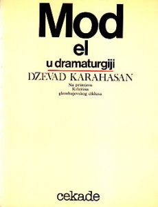 MODEL U DRAMATURGIJI (Na primeru Krležina glembajevskog ciklusa) - DžEVAD KARAHASAN