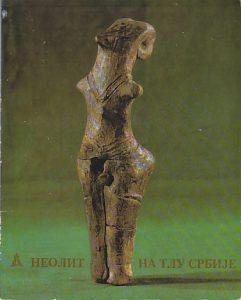 NEOLIT NA TLU SRBIJE (Katalog Narodnog muzeja)