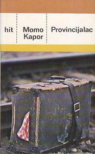 PROVINCIJALAC roman - MOMO KAPOR