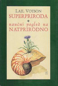 SUPERPRIRODA (Naučni pogled na natprirodno) - LAJL VOTSON