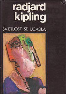 SVJETLOST SE UGASILA - RADJARD KIPLING