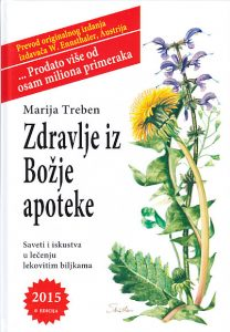 ZDRAVLJE IZ BOŽJE APOTEKE (Saveti i iskustva u lečenju lekovitim biljkama) - MARIJA TREBEN