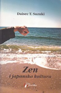 ZEN I JAPANSKA KULTURA - DAISEC T. SUZUKI